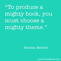 """Prose Quote""--by Herman Melville. ProseMedia.com is a custom writing service for brands. We write content worth sharing. #Prose"