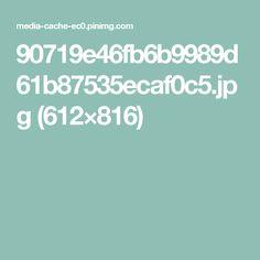 90719e46fb6b9989d61b87535ecaf0c5.jpg (612×816)