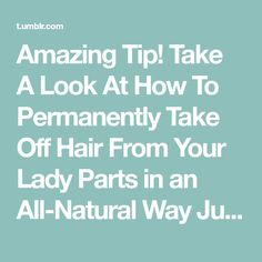 Amazing Tip! Take A Look At How To Permanently Take Off Hair From Your Lady Parts in an All-Natural Way Just by Applying This Homemade Mixture – Let's Workout