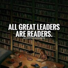 Positive Quotes : QUOTATION – Image : Quotes Of the day – Description All great leaders are readers. Sharing is Power – Don't forget to share this quote ! Study Quotes, Book Quotes, Life Quotes, Sucess Quotes, Friend Quotes, Happy Quotes, Positive Quotes For Life Motivation, School Motivation, Readers Quotes