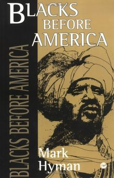 Blacks Before America by Mark Hyman, http://www.amazon.com/dp/0865432996/ref=cm_sw_r_pi_dp_Lnm3rb1NMC312