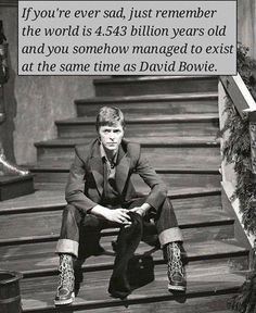 David Bowie...Very true!