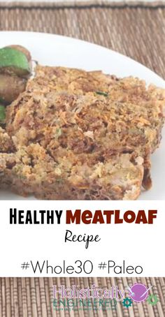 Healthy Meatloaf Recipe #whole30 #paleo