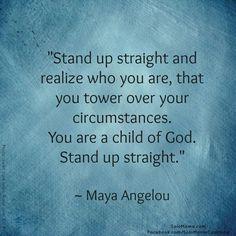 ~Maya Angelou