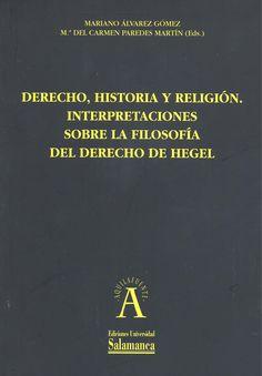 Derecho, historia y religión : interpretaciones sobre la filosofía del derecho de Hegel : IV Congres