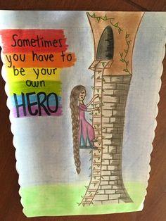 ¨Rapunsel se puede bajar sola de la torre, no necesita que llegue el principe a rescatarla. Algunas veces necesitas ser tu propio héroe¨. Dibujo libre y análisis propio de una mujer adolescente de 12 años. Imagen pegada en la puerta de su habitación