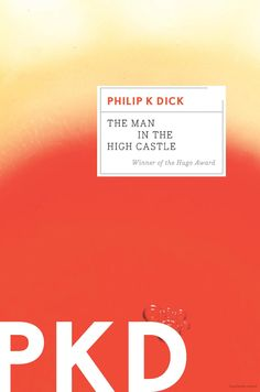 The Man in the High Castle / Philip K. Dick. April 2017 Classics Revisited Book Club