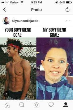 My boyfriend goal is Cameron Dallas. Jacob is stupid