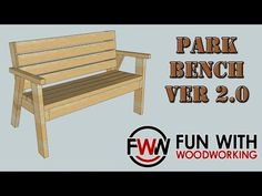 Project - Park Bench with a reclined seat Ver 2.0 - YouTube.  Free plans on www.funwithwoodworking.com