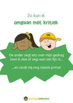 Kan jouw kind niet omgaan met kritiek? Wordt het dan boos of durft het niets te zeggen? Lees de 5 tips om je kind hierbij te helpen! Coaching, School Hacks, School Projects, Leader In Me, Dear Mom, Yoga For Kids, Positive Mindset, Kids Education, Social Skills