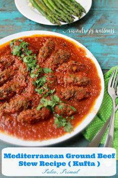 Mediterranean Ground Beef stew Recipe.Paleo and Primal