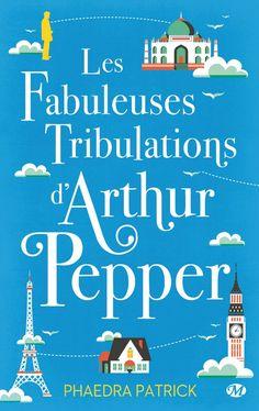 Mon avis sur Les Fabuleuses Tribulations d'Arthur Pepper, de Phaedra Patrick, publié aux éditions Milady Littérature le 23 septembre 2016.