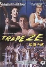 Trapeze is a 1956 circus film directed by Carol Reed and starring Burt Lancaster, Tony Curtis and Gina Lollobrigida, making her debut in American films.