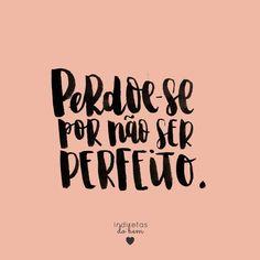 #recadodobem: você não tem que responder às altas expectativas de ninguém que espera que você seja perfeito, inclusive você mesmo! Conheça seus limites e faça o melhor que pode. Te garanto que é suficiente