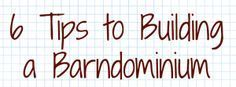 6 Awesome Tips to Building a Barndominium or a Custom Home                                                                                                                                                                                 More