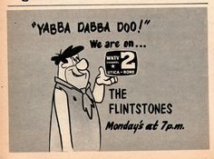 The Flintstones were on prime time in 1962! Watched it as a family every Friday night with popcorn