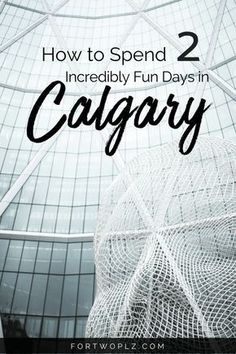 Visiting Calgary, Canada on your way to Banff and Jasper? This itinerary highlights the best of Calgary, including fun things to do and best places to eat. Best Travel Guides, Travel Advice, Travel Tips, Travel Ideas, Calgary, Quebec, Pvt Canada, Canada Eh, Vancouver