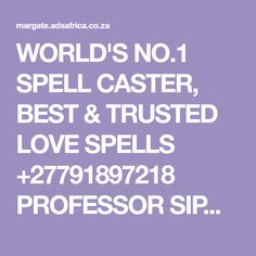 WORLD'S NO.1 SPELL CASTER, BEST & TRUSTED LOVE SPELLS +27791897218 PROFESSOR SIPHO . Powerful love spells to give you confidence and positive energy when making a love proposal to the one you want to… Spiritual Healer, Spirituality, Love Proposal, Powerful Love Spells, Spell Caster, Spelling, Professor, Confidence, Lost