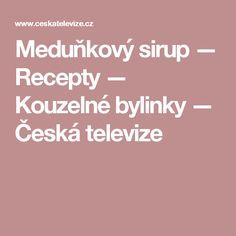 Meduňkový sirup — Recepty — Kouzelné bylinky — Česká televize Fitness, Chili Con Carne, Syrup