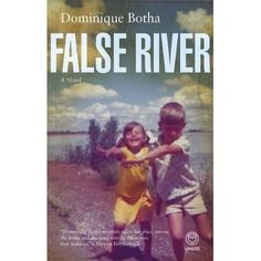Cover by Michiel Botha for Dominique Botha's novel False River. Published by Umuzi in August Among The Living, What To Read, Afrikaans, South Africa, Book Art, My Books, Roman, Fiction