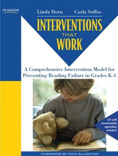 Interventions that Work: A Comprehensive Intervention Model for Preventing Reading Failure in Grades K-3 (Interventions that Work Series)/Linda J. Dorn, Carla Soffos