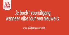 Je boek vooruitgang wanneer elke fout een nieuwe is. #zelfvertrouwen #succes #geluk #groei