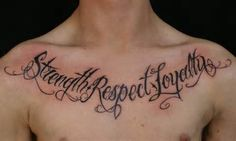 Strength, Respect and Loyalty chest tat