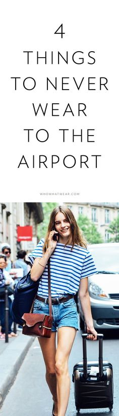 How to dress for the airport - skip maxi skirts, complicated shoes, cargo  pants