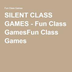 SILENT CLASS GAMES - Fun Class GamesFun Class Games
