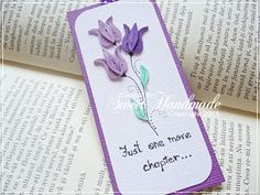 "Quilling Bookmark - ""Between the pages of a book is a lovely place to be""..."