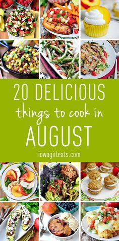 From green beans to tomatoes, peaches and zucchini - here are 20 delicious things to cook in August!   iowagirleats.com