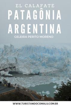Descubra a Patagônia Argentina usando El Calafate como sua cidade base para conhecer as geleiras - Perito Moreno, Upsala & Spegazzini