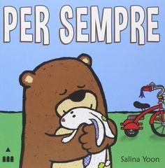 Fra le più belle storie per bambini con gli orsi c'è Per Sempre
