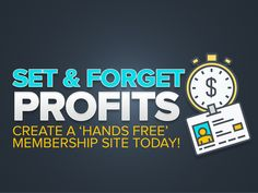 "Set And Forget Profits: If you sell information online, then creating a ""Set & Forget"" membership site is a great addition to your lineup of content-based products. You can quickly get things established and ready to take orders."