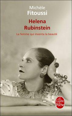 Helena Rubinstein : la femme qui inventa la beauté