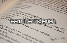 Being Fluent in Spanish would be awesome, and is becoming necessary!!