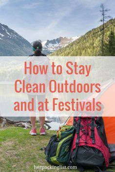 Freshening up can make an uncomfortable situation a little more bearable, am I right? Here's how to stay clean when you're roughing it, either camping, hiking, or at festivals.