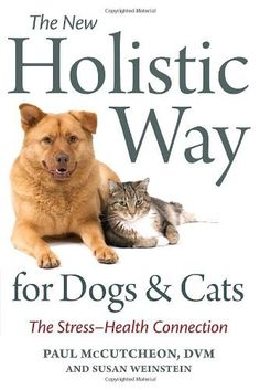 The New Holistic Way for Dogs and Cats: The Stress-Health Connection by Paul McCutcheon. $14.07. Author: Paul McCutcheon. Publisher: Celestial Arts; 1 edition (November 17, 2009)