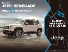 #JeepRenegade único por naturaleza. Ven y manejalo en Coahuila Motors