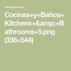 Cocinas+y+Baños+Kitchens+&+Bathrooms+5.png (336×544)