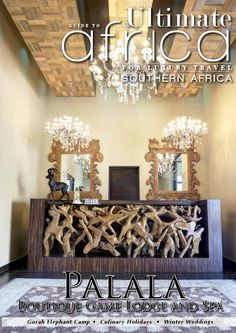 Ultimate Guide to Africa July 2014    In this issue:  Palala Boutique Game Lodge Gorah Elephant Camp Winter Weddings in the Midlands Culinary Holidays Further Reading Accommodation Guide South Africa