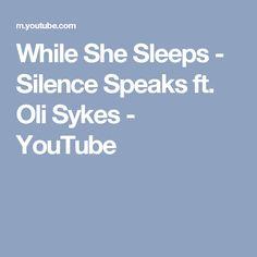 While She Sleeps - Silence Speaks ft. Oli Sykes - YouTube