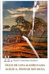 II. ÓLEO DE UNA MADRUGADA MÁGICA: Pensar sin Musa.: Volume 2 (COLECCIÓN Los Susurros de Cantero Óleos Poéticos. )