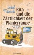 """Nominiert für den LovelyBooks Leserpreis in der Kategorie """"Titel"""": Rita und die Zärtlichkeit der Planierraupe von Jockel Tschiersch"""