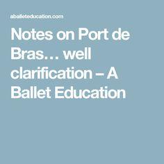 Notes on Port de Bras… well clarification – A Ballet Education