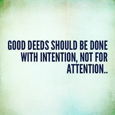 Get Here Quotes About Doing Good Deeds Without Recognition