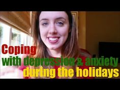 Video: Coping with Depression + Anxiety during the Holidays - Libero Network #recovery