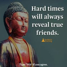 Hard time reveals the true frnds