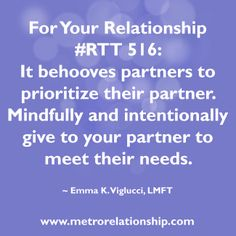 #RTT 516: It behooves partners to prioritize their partner. Mindfully and intentionally give to your partner to meet their needs.   http://www.metrorelationship.com/SuccessfulCouples/2014/06/get-ideal-partner-creating-balance-relationship/