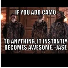 If you make something in camo, we will buy it. If you don't, we'll paint it ourselves.